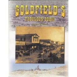 Goldfield's Fabulous Boom by Alan H. Patera
